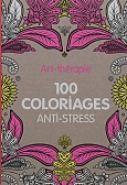 ART-THERAPIE 100 COLORIAGES ANTI STRES