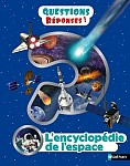 L'ENCYCLOPEDIE DE L'ESPACE - QUESTION ? REPONSES !