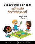 LES 50 REGLES D OR DE LA METHODE MONTESSORI