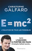 E=MC2: L EQUATION DE TOUS LES POSSIBLES S
