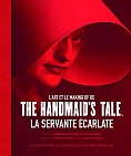 L'ART ET LE MAKING OF DE THE HANDMAID'S TALE - LA SERVANTE ECARLATE