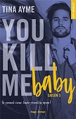 YOU KILL ME BABY SAISON 3
